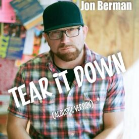 Tear it Down – Jon Berman