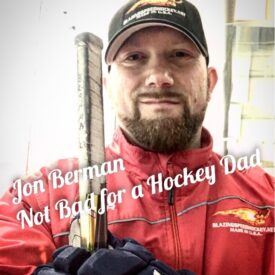 Not Bad for a Hockey Dad – Jon Berman