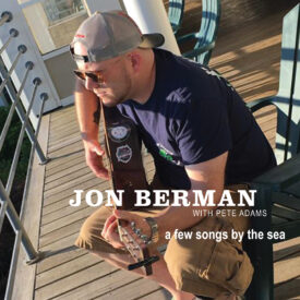 A Few Songs By The Sea – Jon Berman