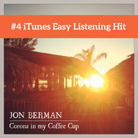 Corona in my Coffee Cup – Jon Berman